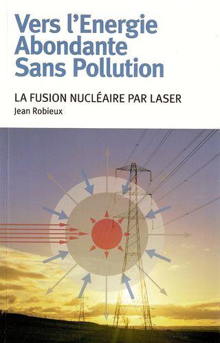 Livre Jean Robieux Fusion nucléaire par laser